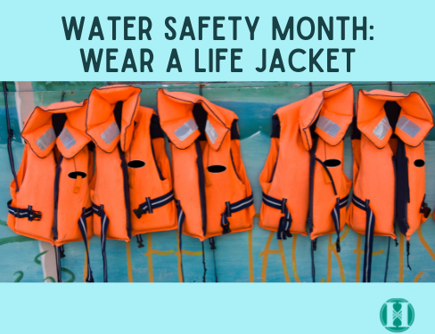 Water Safety Month - Life Jacket